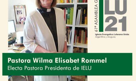 Wilma  Elisabet Rommel electa Pastora Presidenta de la IELU